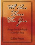 We Are Here For You - Kathleen Peterson