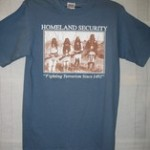 Homeland Security Fighting Terrorism Since 1492 tee shirt