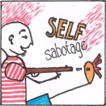 Tue Jul 12, 2016 - WHY WE SABOTAGE OURSELVES... AND HOW TO BEST DEAL WITH IT with Mario C. Veo