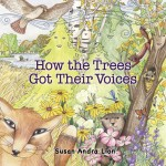 Sun Mar 22, 2015 - AUTHOR VISIT & BOOK SIGNING: SUE LION, author of How The Trees Got Their Voices