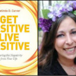Wed Sep 13, 2017 - AUTHOR VISIT - MELINDA CARVER, AUTHOR OF GET POSITIVE LIVE POSITIVE