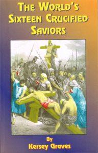 The World's Sixteen Crucified Saviors