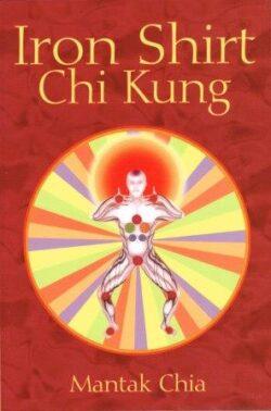 Iron Shirt Chi Kung by Mantak Chia