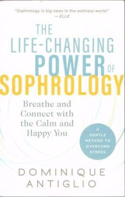 a photo of The Life-Changing Power Of Sophrology