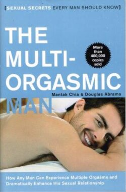 The Multi-Orgasmic Man by Mantak Chia & Douglas Abrams
