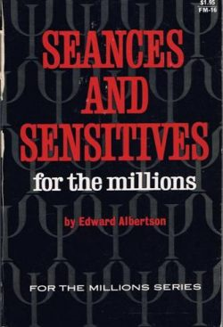 Seances and Sensitives for the millions